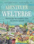 Cover-Bild zu Abenteuer Welterbe - Entdecke besondere Orte in Deutschland von Albrecht, Anna Elisabeth