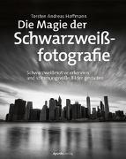 Cover-Bild zu Die Magie der Schwarzweißfotografie von Hoffmann, Torsten Andreas