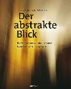 Cover-Bild zu Der abstrakte Blick (eBook) von Hoffmann, Torsten Andreas