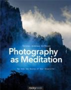 Cover-Bild zu Photography as Meditation (eBook) von Hoffmann, Torsten Andreas