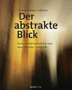 Cover-Bild zu Der abstrakte Blick von Hoffmann, Torsten Andreas