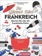 Cover-Bild zu Die Gourmet-Bibel Frankreich von Gaudry, François-Régis