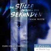Cover-Bild zu Die Stille zwischen den Sekunden von Witte, Tania