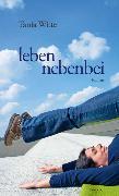 Cover-Bild zu leben nebenbei (eBook) von Witte, Tania