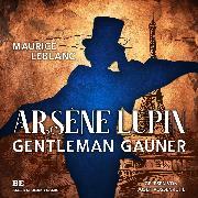 Cover-Bild zu Arsène Lupin - Gentleman-Gauner (Audio Download) von Leblanc, Maurice
