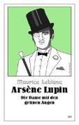 Cover-Bild zu Arsène Lupin - Die Dame mit den grünen Augen von Leblanc, Maurice
