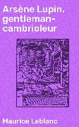 Cover-Bild zu Arsène Lupin, gentleman-cambrioleur (eBook) von Leblanc, Maurice