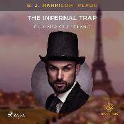 Cover-Bild zu B. J. Harrison Reads The Infernal Trap (Audio Download) von Leblanc, Maurice