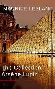 Cover-Bild zu Arsène Lupin: The Collection ( Movie Tie-in) (eBook) von Leblanc, Maurice