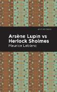 Cover-Bild zu Arsene Lupin vs Herlock Sholmes (eBook) von Leblanc, Maurice