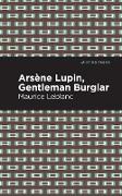 Cover-Bild zu Arsene Lupin: The Gentleman Burglar (eBook) von Leblanc, Maurice