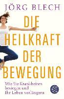 Cover-Bild zu Die Heilkraft der Bewegung (eBook) von Blech, Jörg