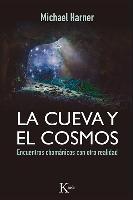 Cover-Bild zu La Cueva y El Cosmos: Encuentros Chamanicos Con Otra Realidad von Harner, Michael