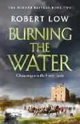 Cover-Bild zu Burning the Water (eBook) von Low, Robert
