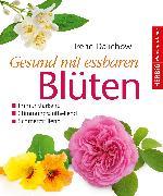 Cover-Bild zu Gesund mit essbaren Blüten (eBook) von Dalichow, Irene