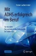 Cover-Bild zu Mit ADHS erfolgreich im Beruf von Lachenmeier, Heiner