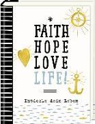Cover-Bild zu Kleiner Wegbegleiter - Faith, Hope, Love, Life! von Sander, Gesa (Illustr.)