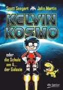 Cover-Bild zu Kelvin Kosmo oder die Schule am A... der Galaxie von Seegert, Scott