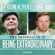 Cover-Bild zu The Importance of Being Extraordinary (Audio Download) von Tolle, Eckhart