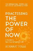 Cover-Bild zu Practising the Power of Now von Tolle, Eckhart