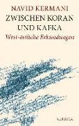 Cover-Bild zu Zwischen Koran und Kafka von Kermani, Navid