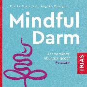 Cover-Bild zu Mindful Darm (Hörbuch) (Audio Download) von Storr, Martin