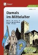Cover-Bild zu Damals im Mittelalter von Lassert, Ursula