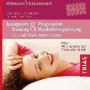 Cover-Bild zu Autogenes Training und Progressive Muskelentspannung (Audio Download) von Derra, Claus