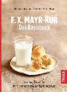 Cover-Bild zu F.X.Mayr-Kur - Das Basisbuch (eBook) von Zierden, Irmgard
