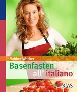 Cover-Bild zu Basenfasten all'italiano von Wacker, Sabine