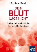 Cover-Bild zu Dein Blut lügt nicht von Linek, Sabine