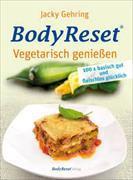 Cover-Bild zu BodyReset - Vegetarisch geniessen von Gehring, Jacky