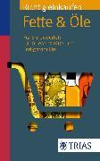 Cover-Bild zu Richtig einkaufen: Fette & Öle (eBook) von Wahrburg, Ursel
