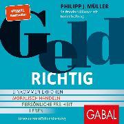 Cover-Bild zu Geldrichtig (Audio Download) von Müller, Philipp J.