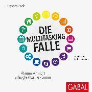 Cover-Bild zu Die Multitasking-Falle (Audio Download) von Zack, Devora
