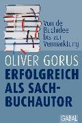 Cover-Bild zu Erfolgreich als Sachbuchautor (eBook) von Gorus, Oliver