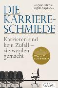 Cover-Bild zu Die Karriere-Schmiede (eBook) von Wurster, Michael T. (Hrsg.)