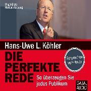 Cover-Bild zu Die perfekte Rede (Audio Download) von Köhler, Hans-Uwe L.