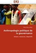 Cover-Bild zu Anthropologie politique de la gouvernance von Le Meur-P