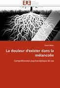 Cover-Bild zu La Douleur d''exister Dans La Mélancolie von Bellec-D