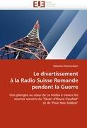 Cover-Bild zu Le divertissement à la Radio Suisse Romande pendant la Guerre von Reichenbach-S