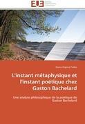 Cover-Bild zu L'instant métaphysique et l'instant poétique chez Gaston Bachelard von Todea-D