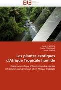 Cover-Bild zu Les plantes exotiques d'Afrique Tropicale humide von Collectif
