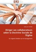 Cover-Bild zu Diriger ses collaborateurs selon la Doctrine Sociale de l'Eglise von Castro-J
