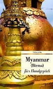 Cover-Bild zu Myanmar fürs Handgepäck