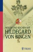 Cover-Bild zu Heilen und Kochen mit Hildegard von Bingen (eBook) von Hirscher, Petra