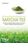 Cover-Bild zu Gesund und schlank mit Matcha-Tee von Hirscher, Petra