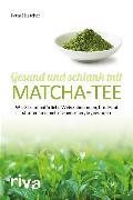Cover-Bild zu Gesund und schlank mit Matcha-Tee (eBook) von Hirscher, Petra