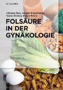 Cover-Bild zu Folsäure in der Gynäkologie (eBook) von Bolz, Michael