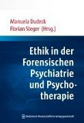 Cover-Bild zu Ethik in der Forensischen Psychiatrie und Psychotherapie von Dudeck, Manuela (Hrsg.)